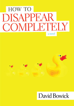 David Bowick - How To Disappear Completely /></p>